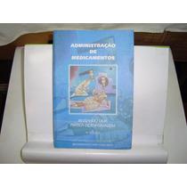 Livro - Administração De Medicamentos - Nébia M. A. De Fig.