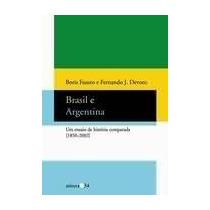 Brasil E Argentina Um Ensaio De Historia Comparada 1850 2002