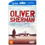 Oliver Sherman - Uma Vida Em Conflito - Filme Online