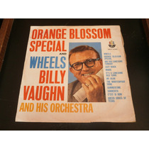 Lp Billy Vaughn - Orange Blossom Special And Wheels, Vinil