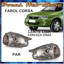 Farol Corsa Lente Lisa Carcaça Cinza 94 95 96 97 98 99 Par