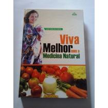Livro - Viva Melhor Com Medicina Natural