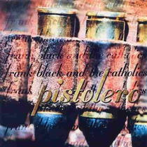 Frank Black & The Catholics-pistolero-pixies Cd Raro Novo