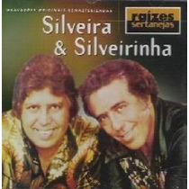 Cd Silveira E Silveirinha = Raízes Sertanejas 20 Sucessos
