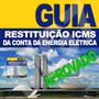 Kit Completo Icms Energia Elétrica Restituição