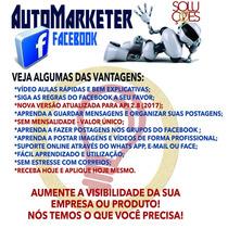 Auto Facebook Marketer 2017 - Nova Versão Completa