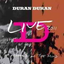 Duran Duran - Live 2011- A Diamond In The Mind
