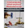 Livro - Instalação Hidráulica Residencial - A Prática Do Dia