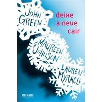 Deixe A Neve Cair Tres Contos Natalinos Livro John Green
