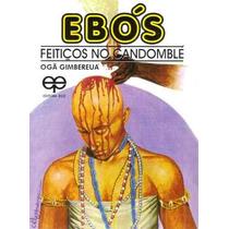 Livro: Ebós - Feitiços No Candomblé - Ogã Gimbereuá (magia)