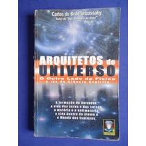 Livro - Arquitetos Do Universo - Carlos De Brito Imbassahy