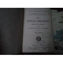 Livro Os Dous Amores Tomo Primeiro Editora Garnier