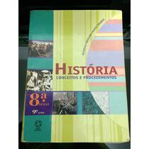 Livro História Conceitos E Procedimentos 8ª Série 9° Ano