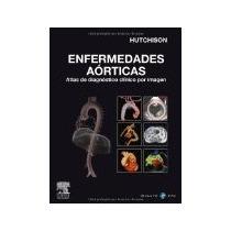 Enfermedades Aorticas Atlas Diag Clinico + D De Hutchison 10