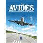 Avioes - Historia E Curiosidades Das Aeronaves Comerciais