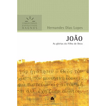 Livro Evangelho João Comentário Bíblico Expositivo Hernandes