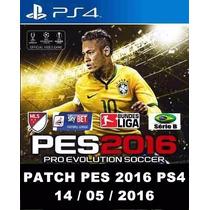 Patch Pes 2016 Ps4 + Brasileirao + Atualizaçao Gratis