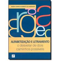 Alfabetização E Letramento: O Desvelar De Dois Caminhos P