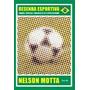 Resenha Esportiva  Dramas, Comédias E Tr Nelson Motta Original