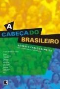 A Cabeça Do Brasileiro - Alberto Carlos Almeida