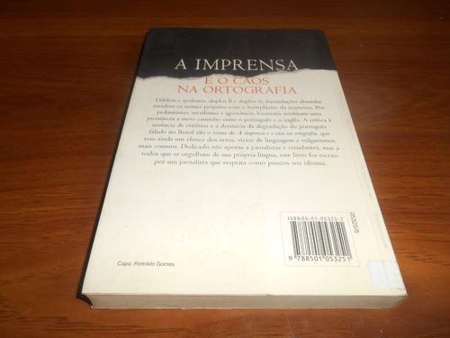 A Imprensa E O Caos Na Ortografia - Marcos De Castro