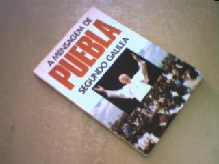 A Mensagem De Puebla - Segundo Galilea ( Sebo Dom Quixote)