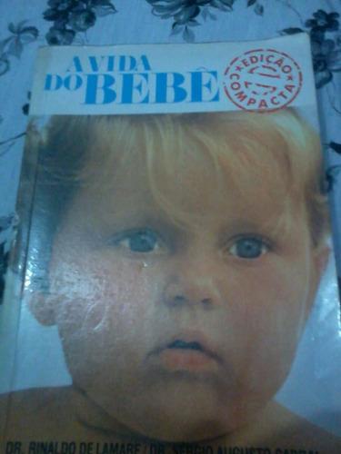 A Vida Do Bebê - Dr Rinaldo De Lamare