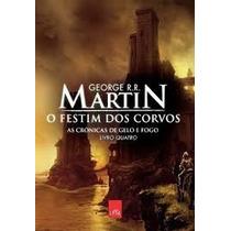 Livro - As Crônicas De Gelo E Fogo (o Festim Dos Corvos)