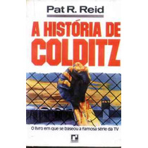 A História De Colditz - Pat R. Reid - Livro