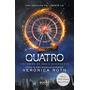 Livro: Quatro - Histórias Da Série Divergente - Lacrado