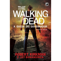 Livro The Walking Dead 4: A Queda Do Governador - Parte 2