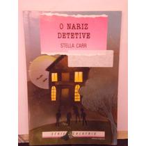 Livro - O Nariz Detetive - Série Calafrio - Stella Carr