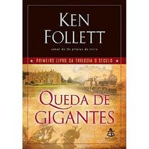 Queda De Gigantes - Ken Follett Trilogia O Século Vol I