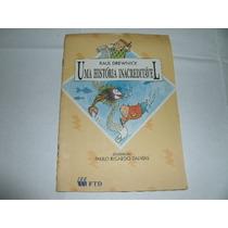 Livro Uma Historia Inacreditavel Raul Drewnick Ref.050