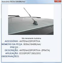 Antena Ecosport Cromada Ou Preta 2003 A 2012 Original Nova