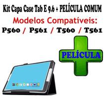 Kit Capa Case Tablet Samsung Tab E 9.6 T560 + Película Comum