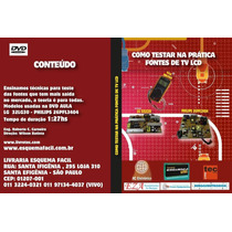 Dvd Video Aula Como Testar Na Pratica Fontes De Tv Lcd