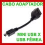 Cabo Adaptador Mini Usb P/ Usb Femea, P/ Pen Drives Hd Ext