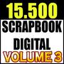 15.500 Kits Scrapbook Digital Papéis Fotoproduto Vol.3