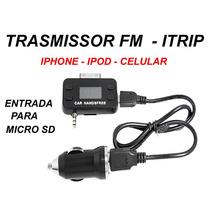 Itrip -transmissor Fm Com Entrada Microsd -iphone-ipod
