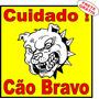 Adesivo Impresso 20x20cm Cão Bravo Portão Muro Frete Grátis