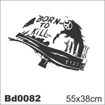 Adesivo Bd0082 Born To Kill Filme Decoração Parede