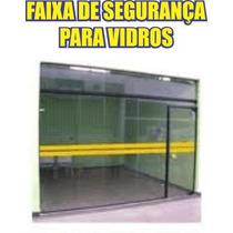 Faixa De Segurança Para Vidro Porta Vitrine