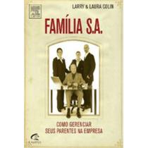 Livro Familia S.a - Como Gerenciar Seus Parentes Na Empresa