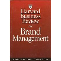 Harvard Business Review On Brand Management - Harvard Busine