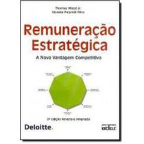 Remuneração Estratégica: A Nova Vantagem Competitiva