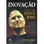Livro Inovação A Arte De Steve Jobs - Carmine Gallo
