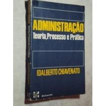 Administração - Teoria, Processo E Prática ( Sebo Amigo )