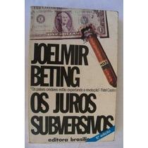 * Livro - Os Juros Subversivos - Joelmir Beting
