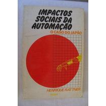 Impactos Sociais Da Automação - - Henrique Rattner